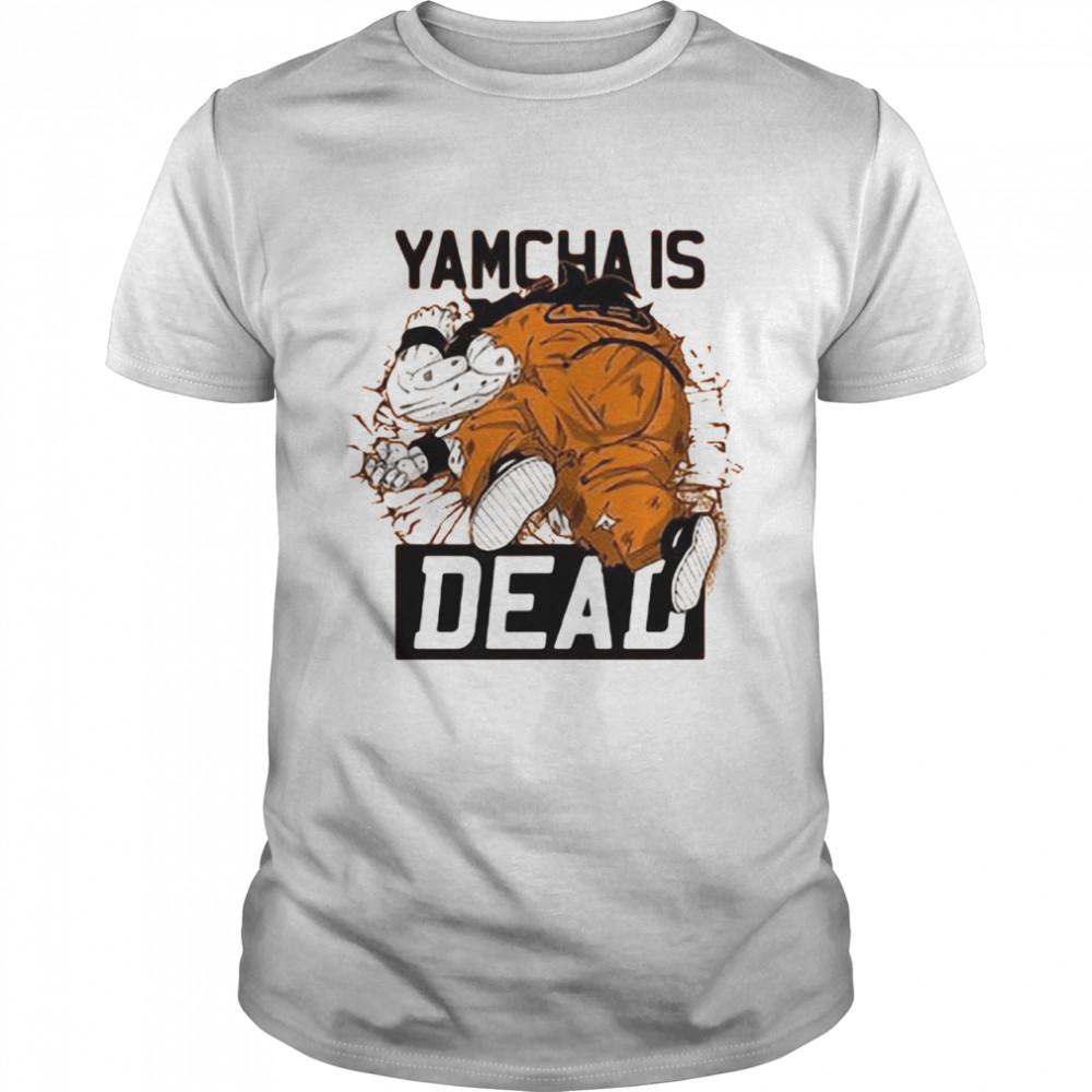 Dragon Ball Kai Yamcha is dead shirt