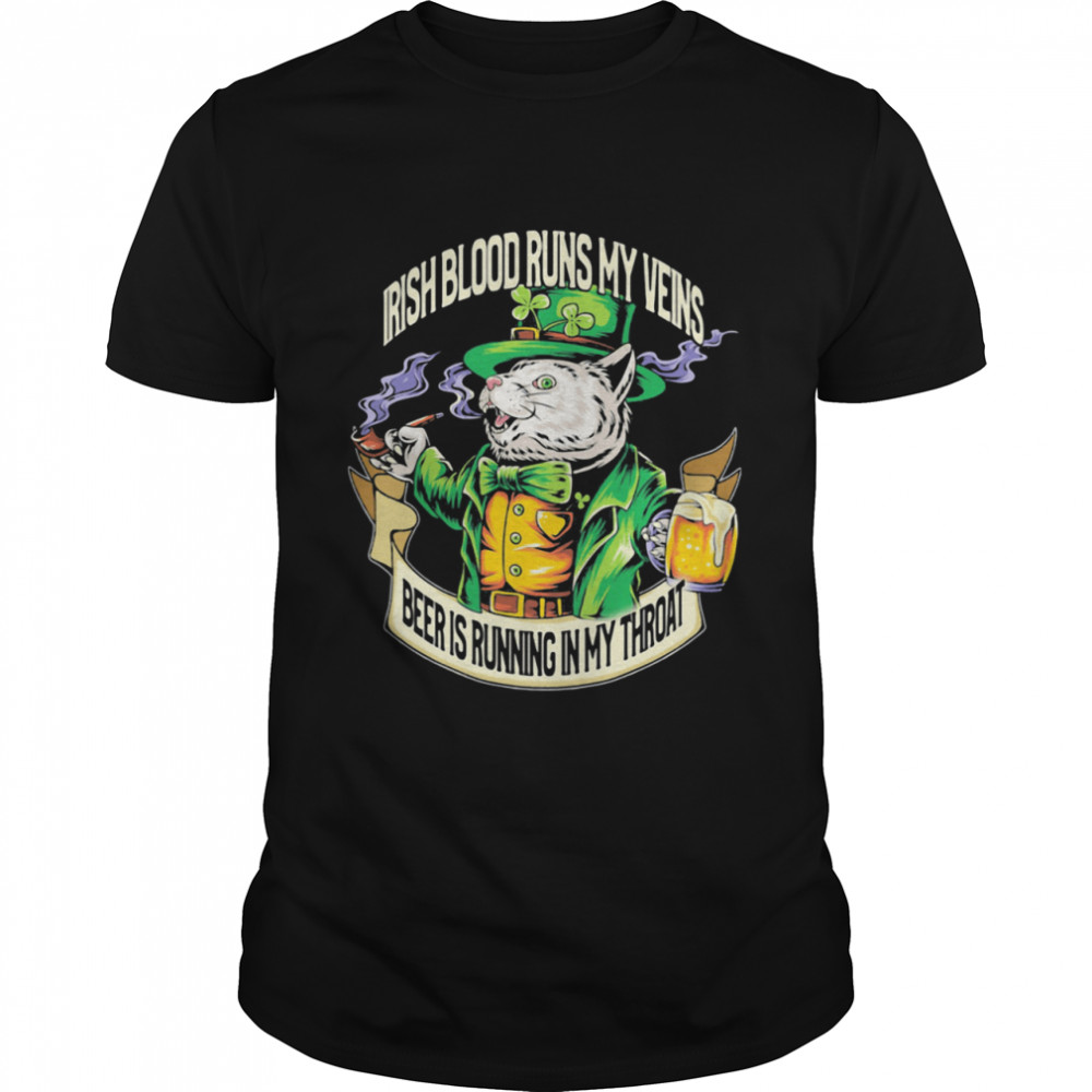 Irish Blood Runs My Veins Beer Is Running In My Throat Cat Patrick Day shirt