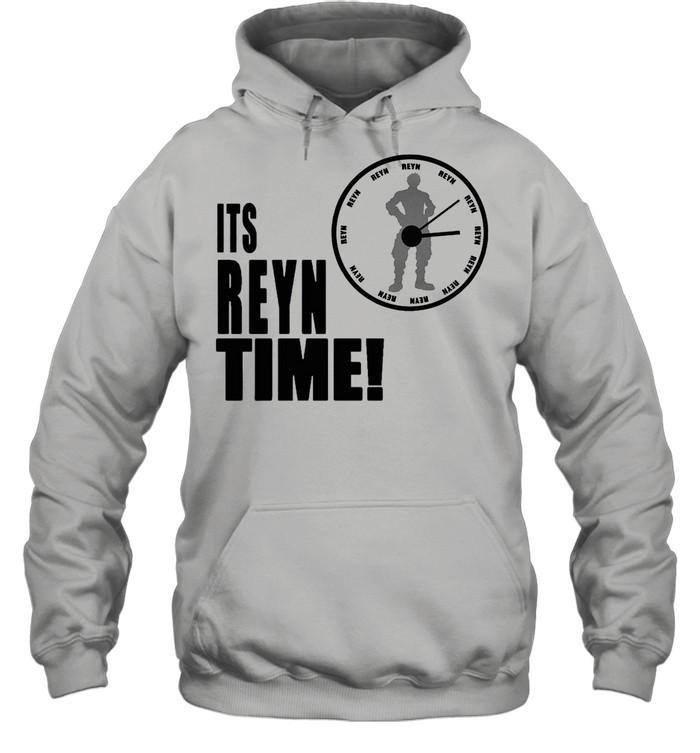 Its Reyn Time shirt Unisex Hoodie