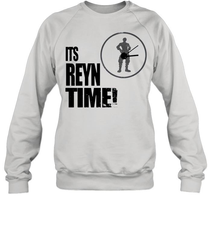 Its Reyn Time shirt Unisex Sweatshirt