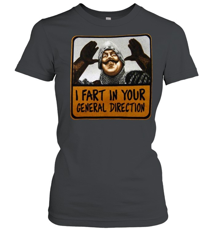 Monty Python I Fart In Your General Direction shirt Classic Women's T-shirt