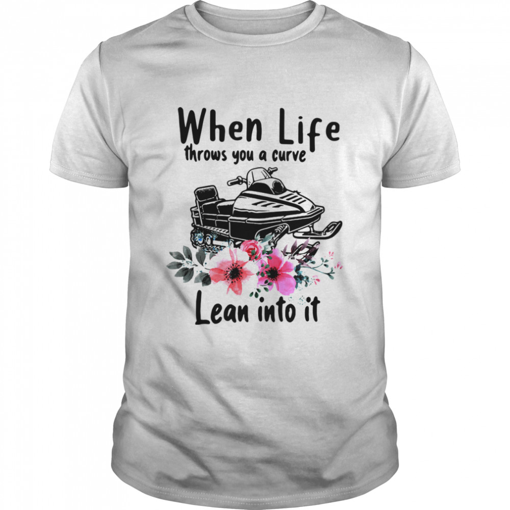 Snowmobile When Life Throws You A Curve Lean Into It shirt Classic Men's T-shirt