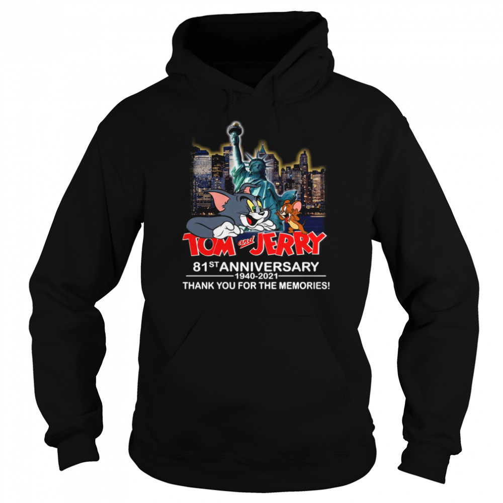 Tom and Jerry 81ST Anniversary 1940 2021 Statue of Liberty thank you for the memories shirt Unisex Hoodie