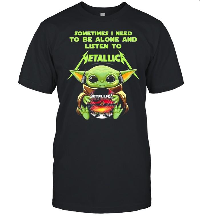Baby Yoda Hug Metallica CD Sometimes I Need To Be Alone And Listen To Metallica shirt Classic Men's T-shirt