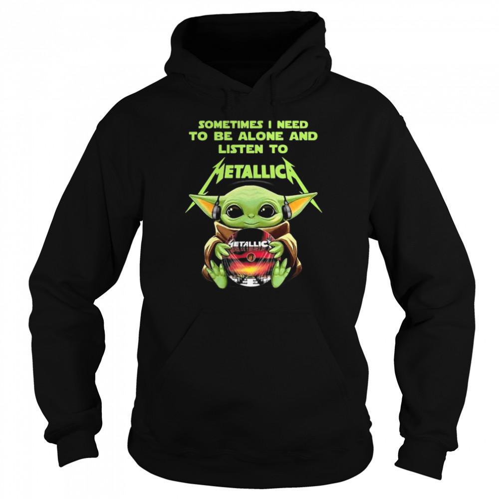 Baby Yoda Hug Metallica CD Sometimes I Need To Be Alone And Listen To Metallica shirt Unisex Hoodie