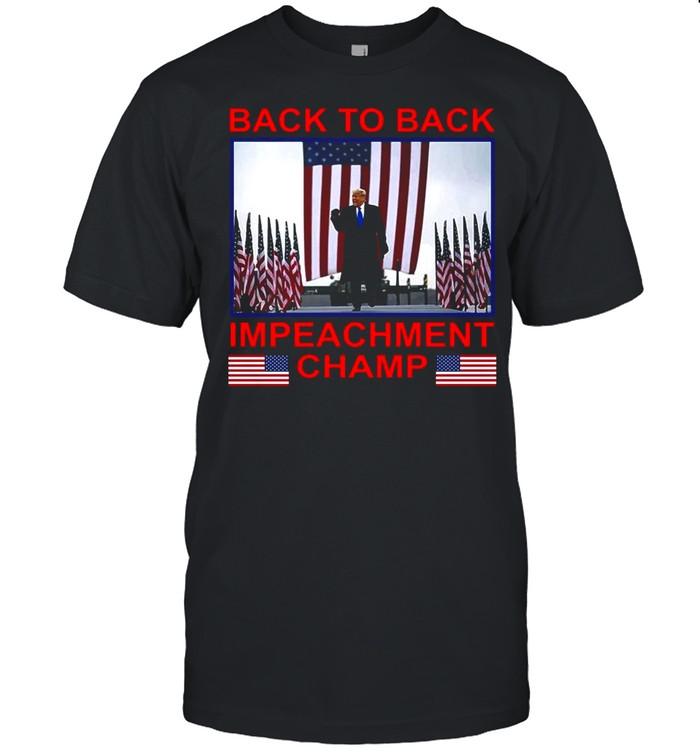 Back To Back Impeachment Champ America shirt