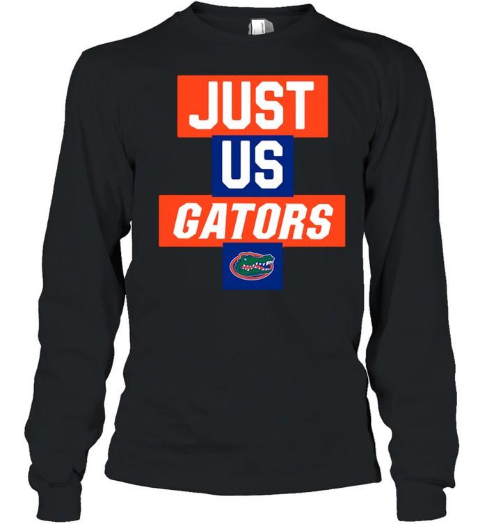 Just us Florida Gators 2021 shirt Long Sleeved T-shirt