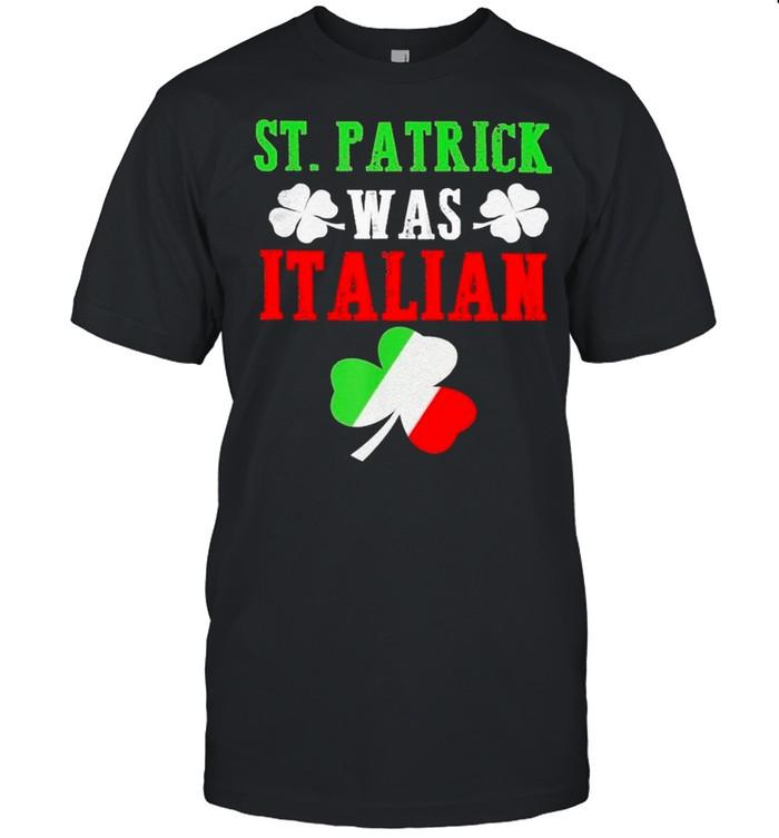 Shamrock St Patrick was Italian flag shirt