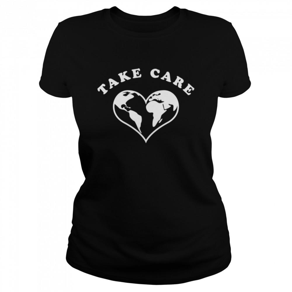 Take care shirt Classic Women's T-shirt