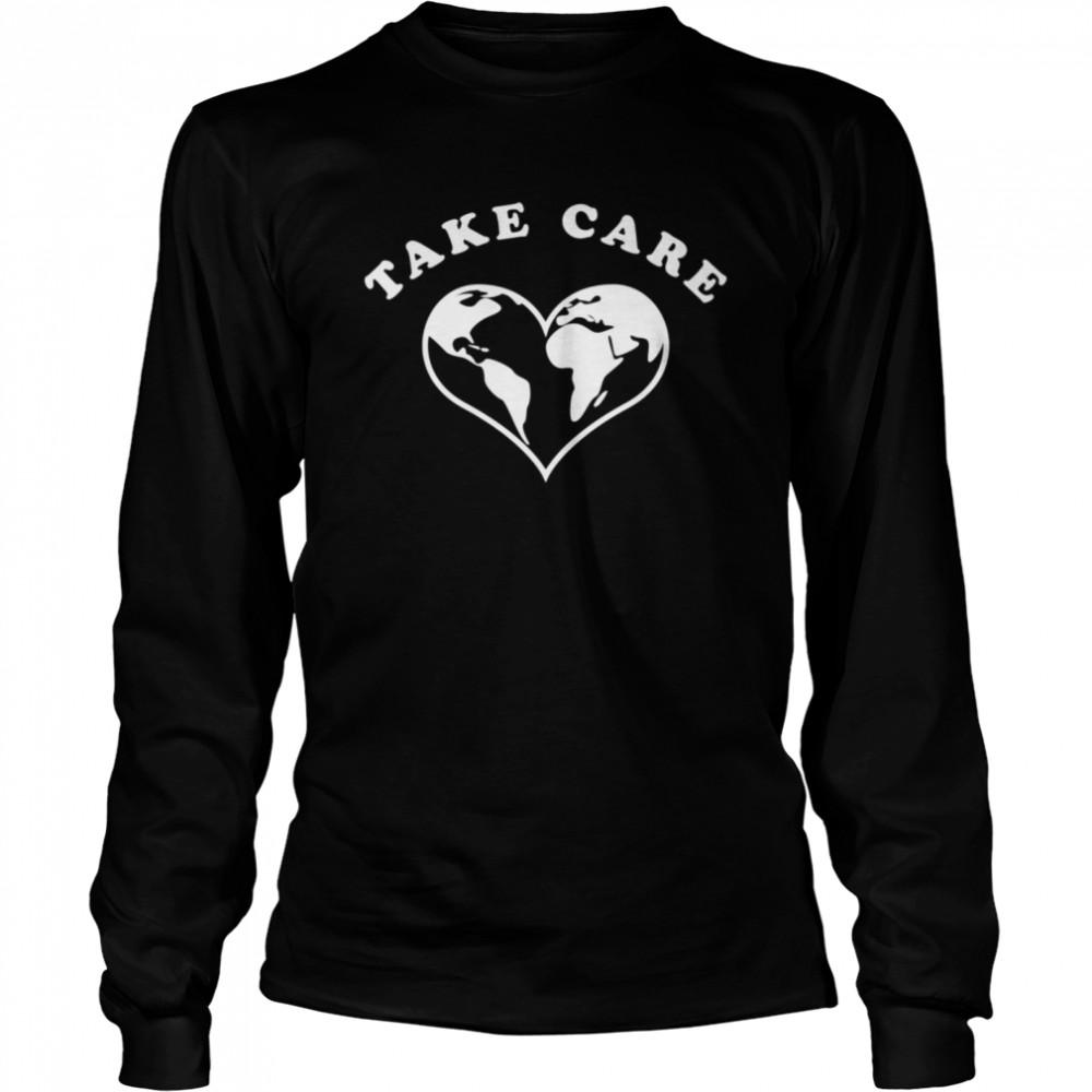 Take care shirt Long Sleeved T-shirt