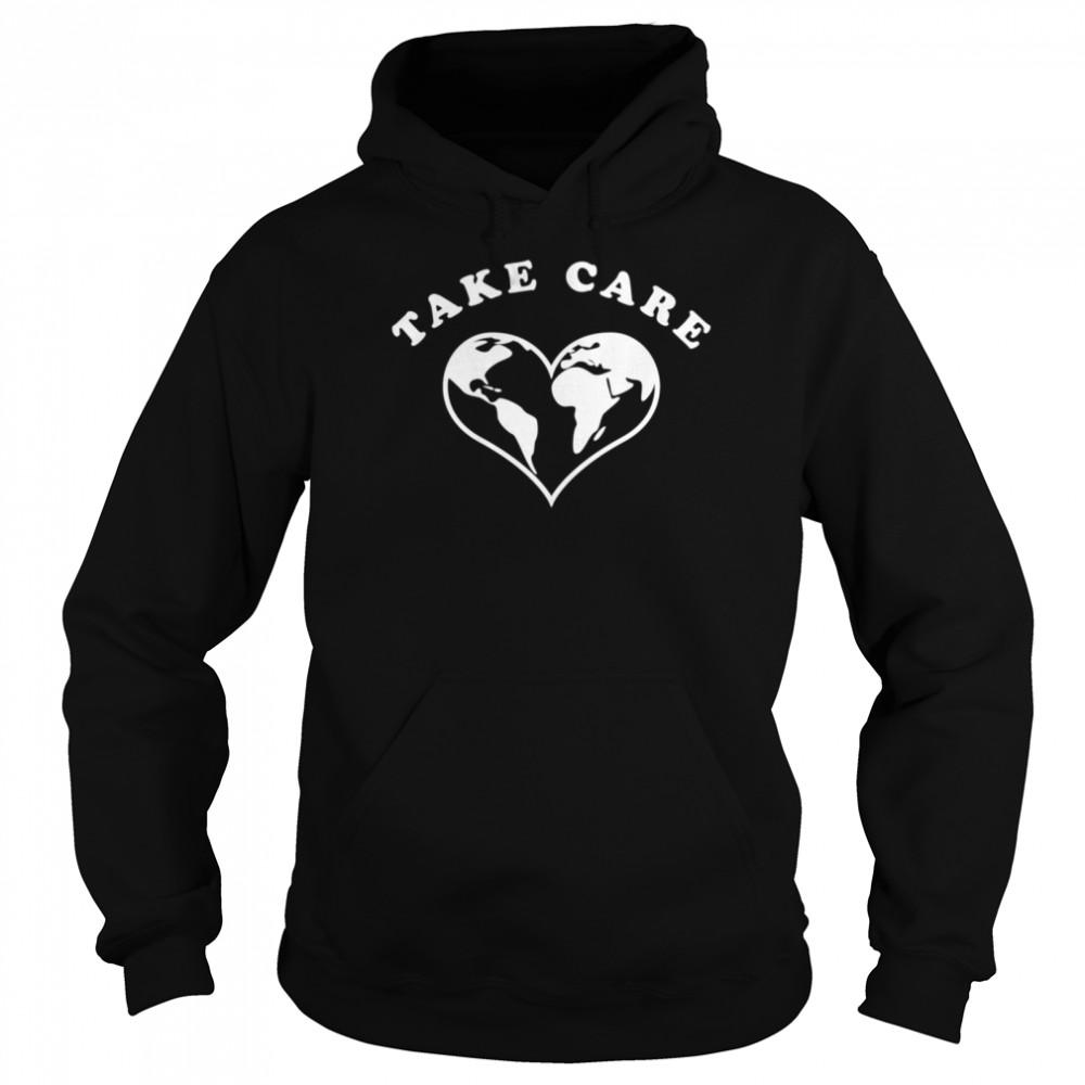 Take care shirt Unisex Hoodie