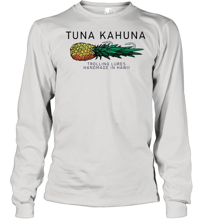 Tuna Kahuna Pineapple shirt Long Sleeved T-shirt