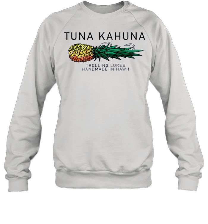Tuna Kahuna Pineapple shirt Unisex Sweatshirt