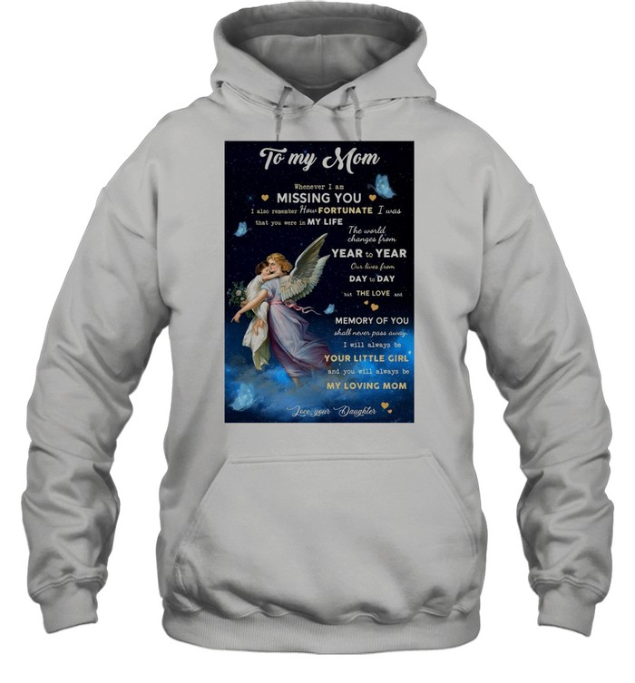 Angel To My Mom Whenever I Am Missing You I Also Remember How Fortunate T-shirt Unisex Hoodie