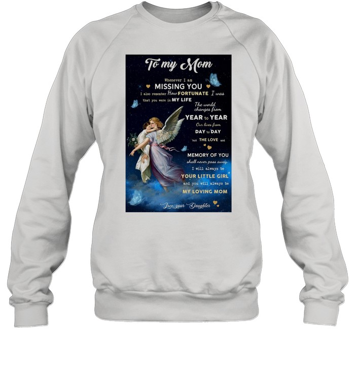 Angel To My Mom Whenever I Am Missing You I Also Remember How Fortunate T-shirt Unisex Sweatshirt