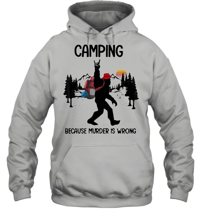 Bigfoot Camping Because Murder Is Wrong Sunset T-shirt Unisex Hoodie