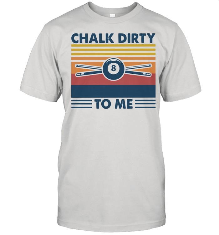 Billar Chalk Dirty To Me Vintage  Classic Men's T-shirt