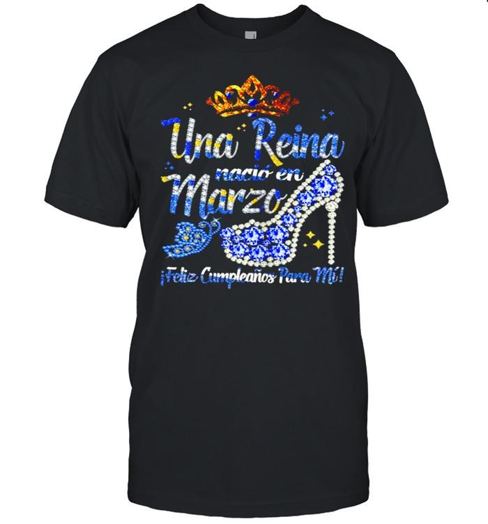 Una Reina Nació En Marzo Feliz Cumpleaños Para Mí Tee  Classic Men's T-shirt