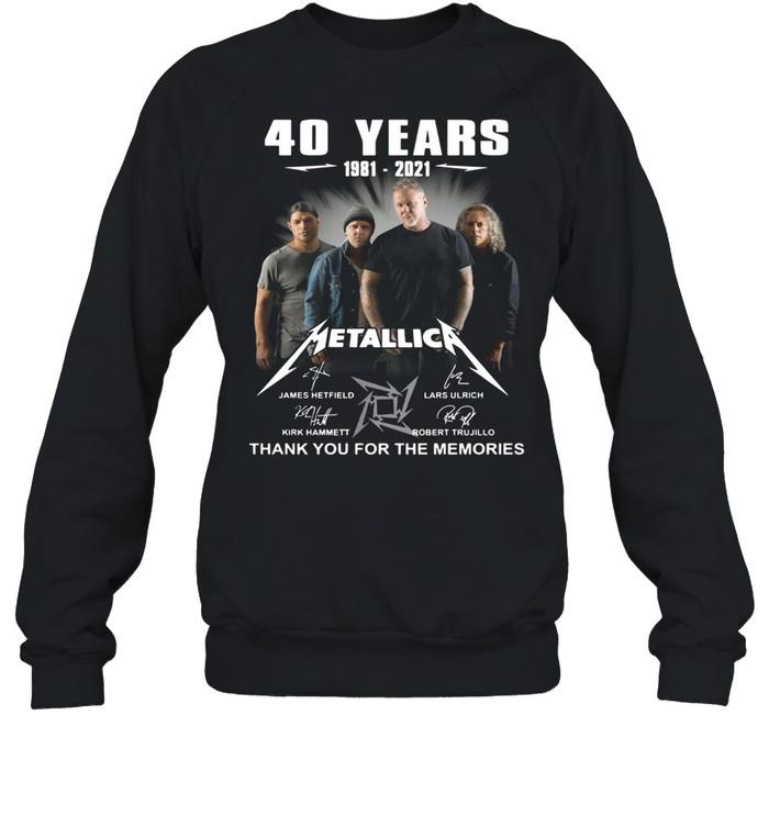 40 Years 1981 2021 Metallica Signature Thank You For The Memories Unisex Sweatshirt