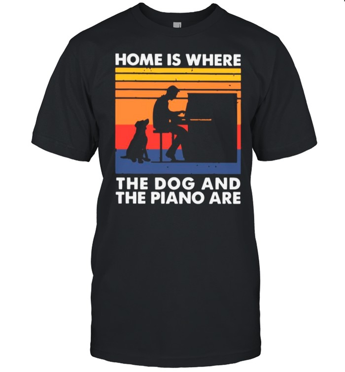Home Is Where The Dog And The Piano Are Vintage shirt Classic Men's T-shirt