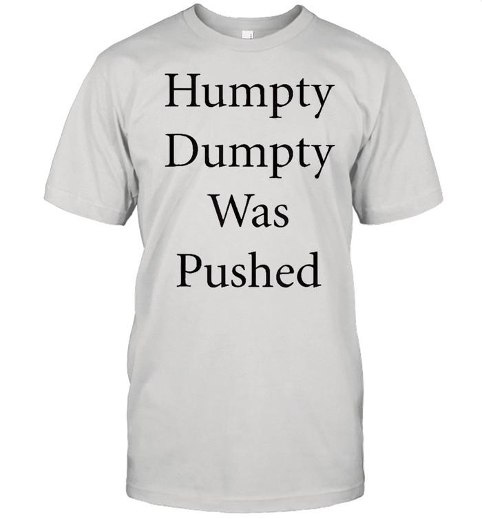 Humpy Dumpty Was Pushed Funny  Classic Men's T-shirt