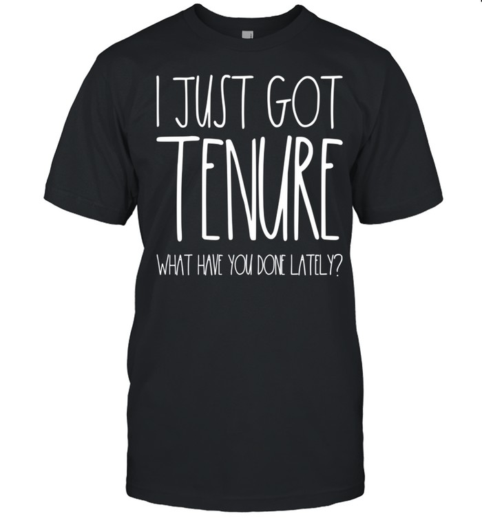 I Just Got Tenure Teacher Congrats shirt Classic Men's T-shirt