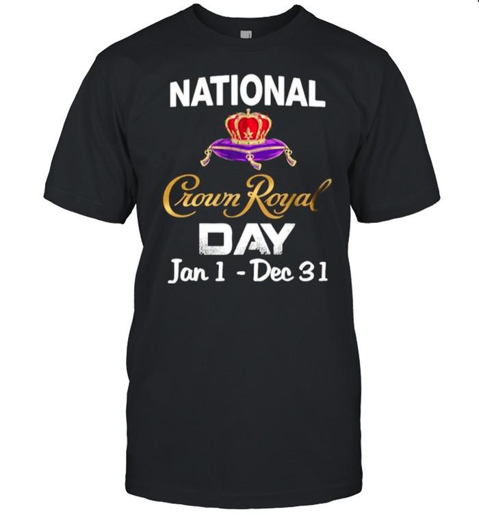 The National Crown Royal Day January 1  December 31 shirt Classic Men's T-shirt
