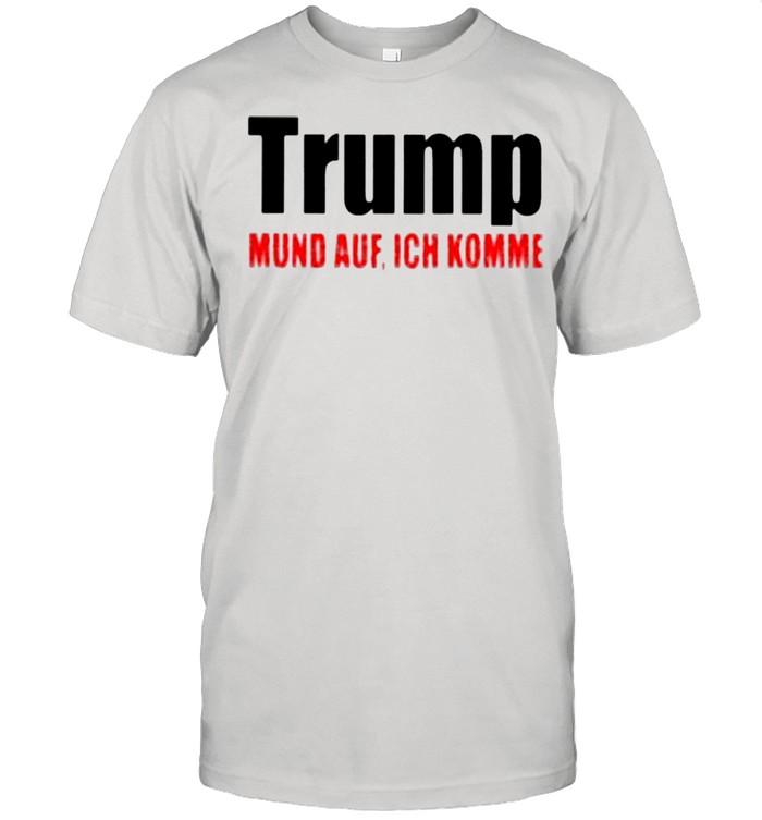 Donald Trump Mund Auf Ich Komme shirt Classic Men's T-shirt