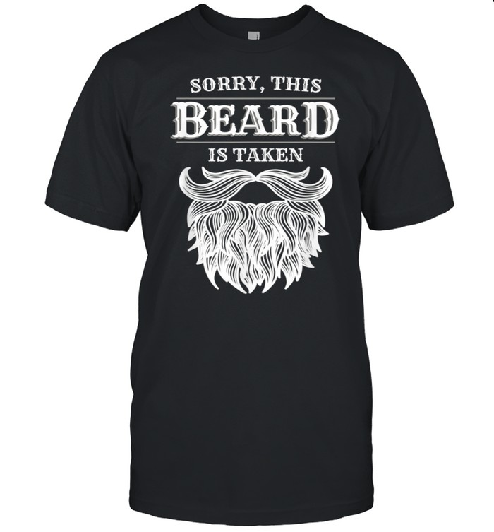 Sorry This Beard Is Taken Mustache Valentines Day shirt Classic Men's T-shirt