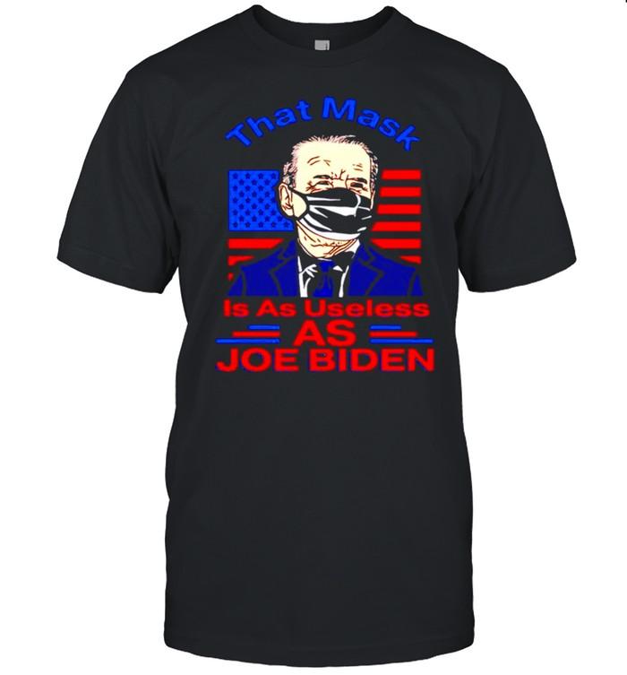 That mask is as useless as Joe Biden buck fiden not my president shirt Classic Men's T-shirt