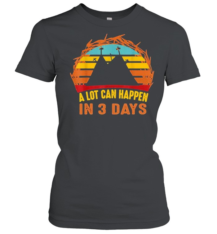 A Lot Can Happen In 3 Days Christian Easter Vintage  Classic Women's T-shirt