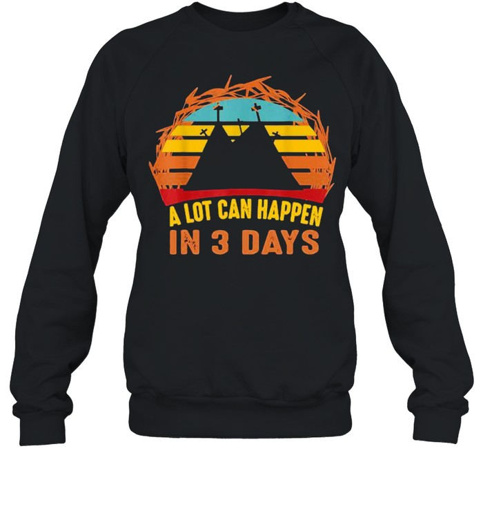 A Lot Can Happen In 3 Days Christian Easter Vintage  Unisex Sweatshirt