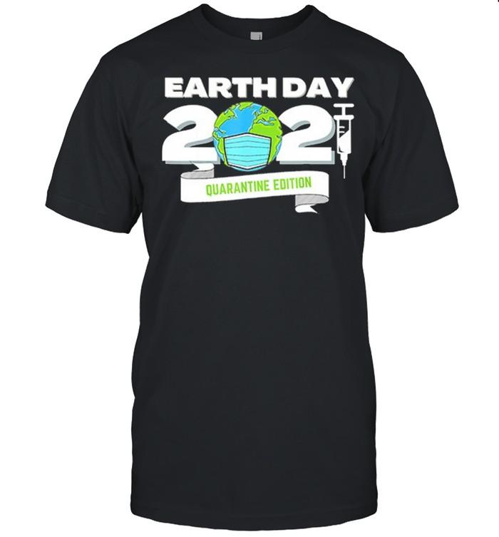 Happy Earth Day 2021 Earth Face Mask Vaccine Quarantine Edition shirt Classic Men's T-shirt
