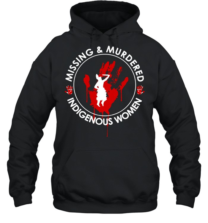 Missing and Murdered Indigenous women shirt Unisex Hoodie