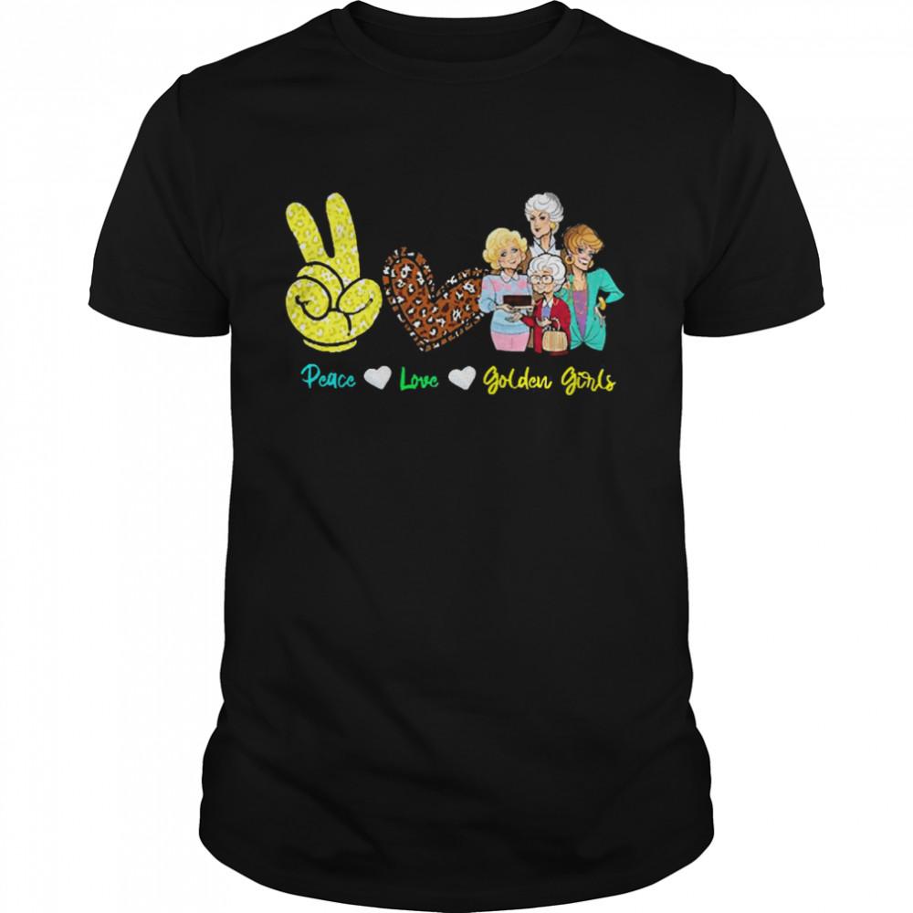 Peace love Golden Girls shirt Classic Men's T-shirt
