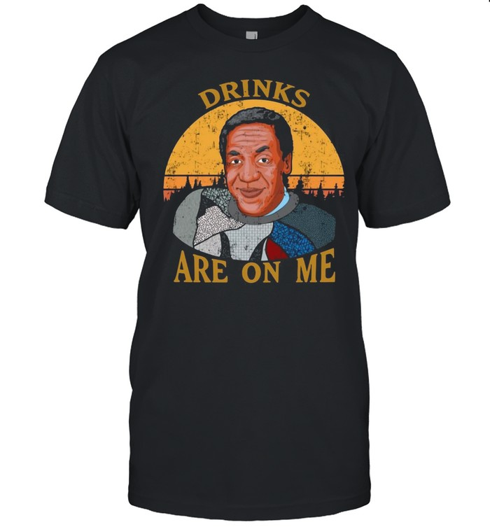 Bill Cosby Drinks Are On Me T-shirt