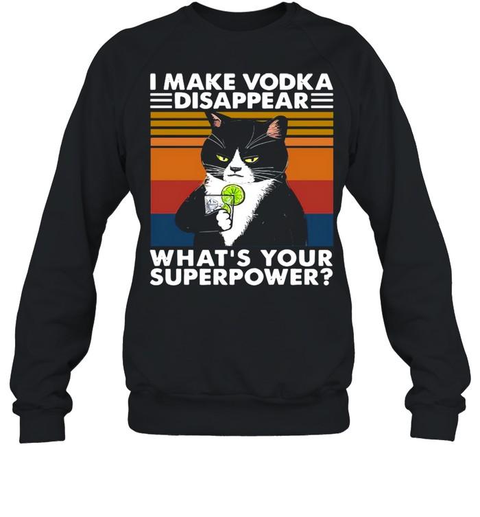 Black Cat I Make Vodka Disappear What's Your Superpower Vintage shirt Unisex Sweatshirt