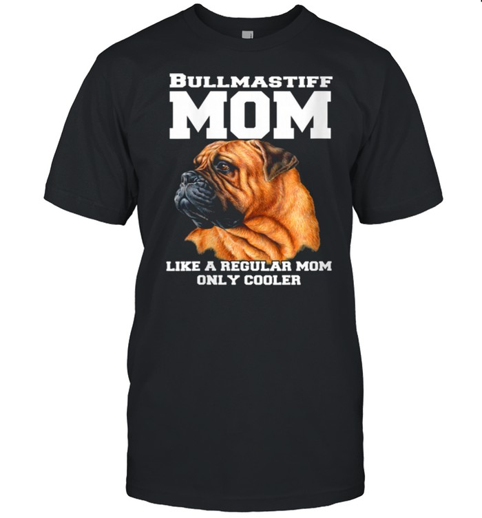 Bullmastiff Mom Like A Regular Mom Pet Owner shirt Classic Men's T-shirt
