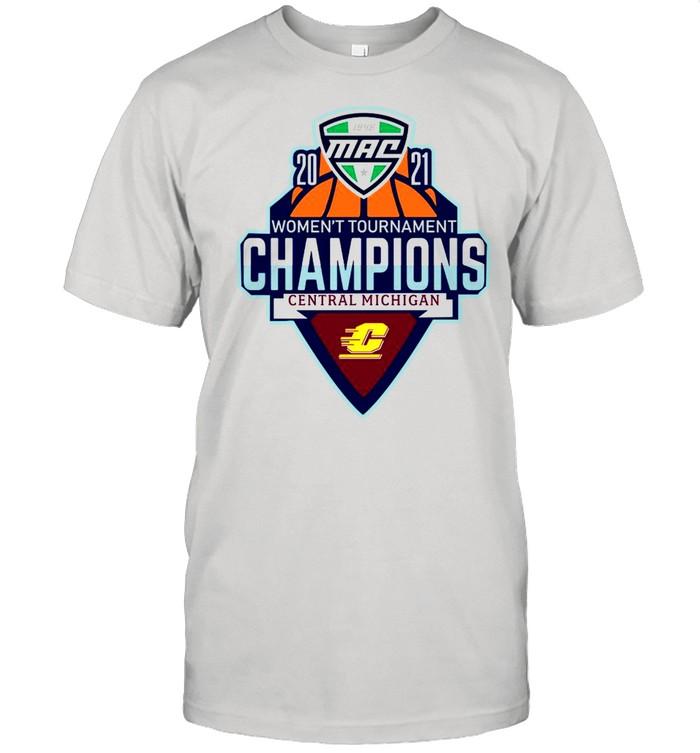 Central Michigan NCAA Mid-American 2021 women's Tournament Champions shirt Classic Men's T-shirt