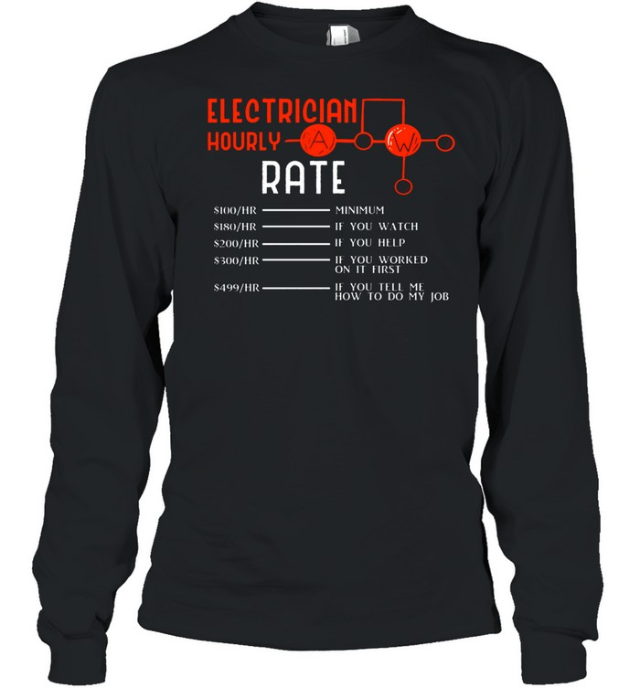 Electrician Hourly Rates Lineman Retro Electricians shirt Long Sleeved T-shirt