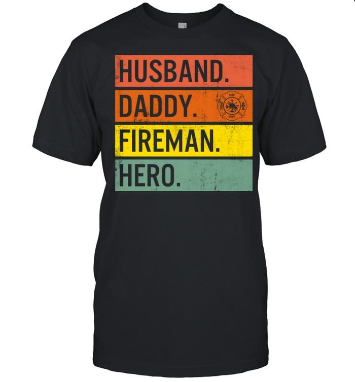 Fathers Day Husband Daddy Fireman Hero Firefighter Grandpa shirt Classic Men's T-shirt