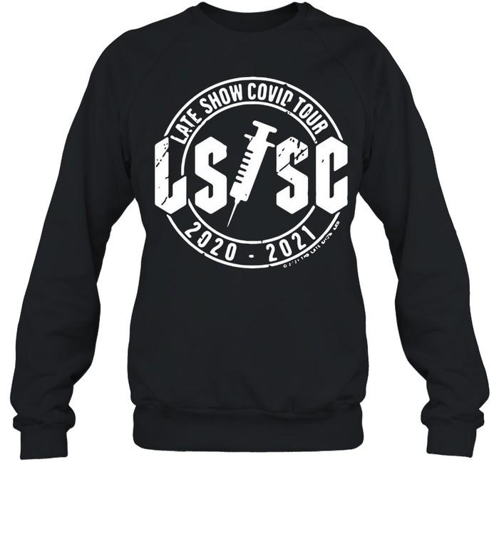 Late Show Covid Tour Ls Sc 2020 2021 T-shirt Unisex Sweatshirt