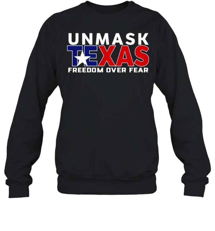 Unmask Texas Freedom Over Fear  Unisex Sweatshirt