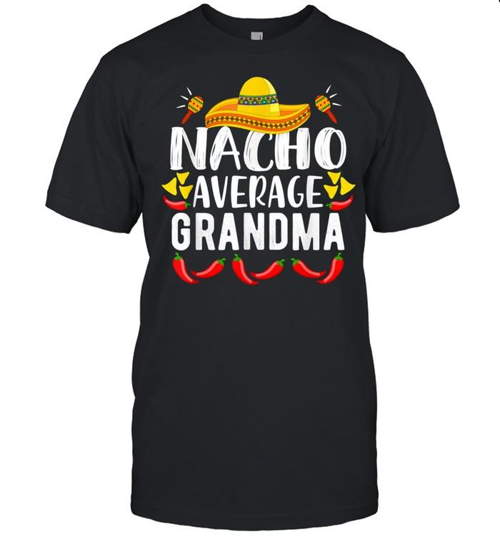 Women's Nacho Average Grandma Family Mom Cinco De Mayo shirt Classic Men's T-shirt