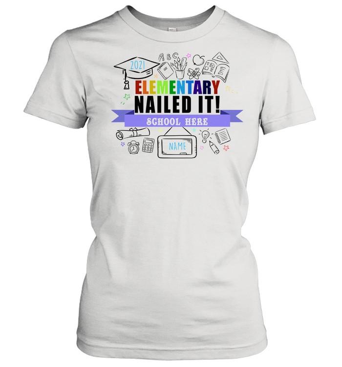Elementary nailed it school here shirt Classic Women's T-shirt