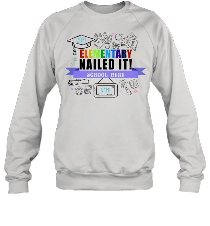 Elementary nailed it school here shirt Unisex Sweatshirt