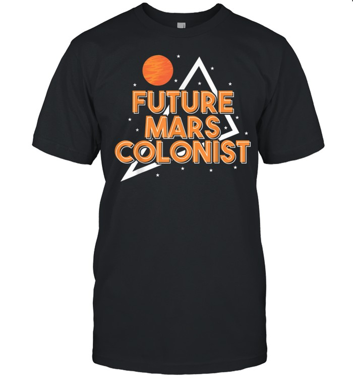 Future Mars Colonist Mars Rover shirt Classic Men's T-shirt