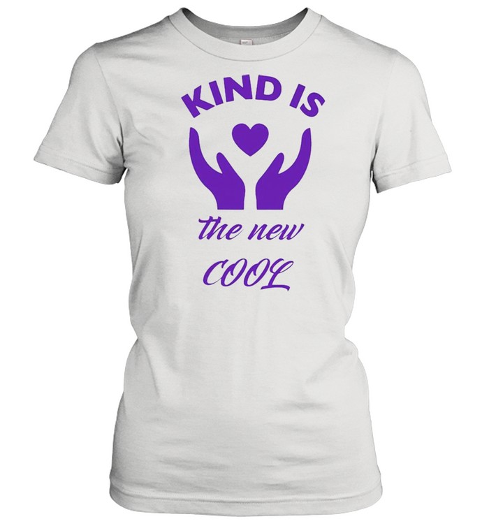 Kind is the new cool shirt Classic Women's T-shirt