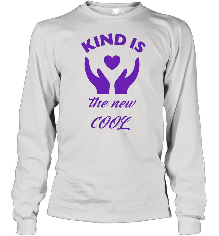 Kind is the new cool shirt Long Sleeved T-shirt