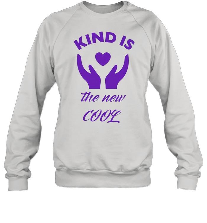 Kind is the new cool shirt Unisex Sweatshirt